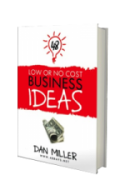 low cost business ideas by Dan Miller