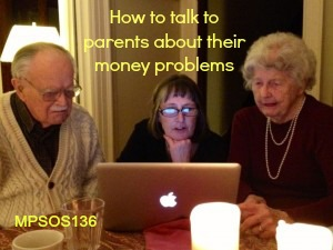 How to talk to parents about their money problems – MPSOS136