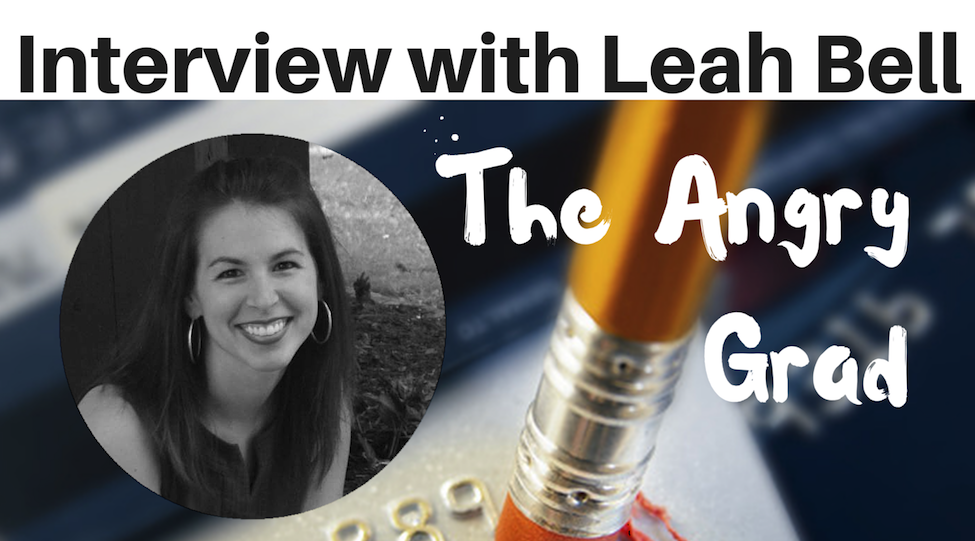 Interview with Leah Bell, The Angry Grad