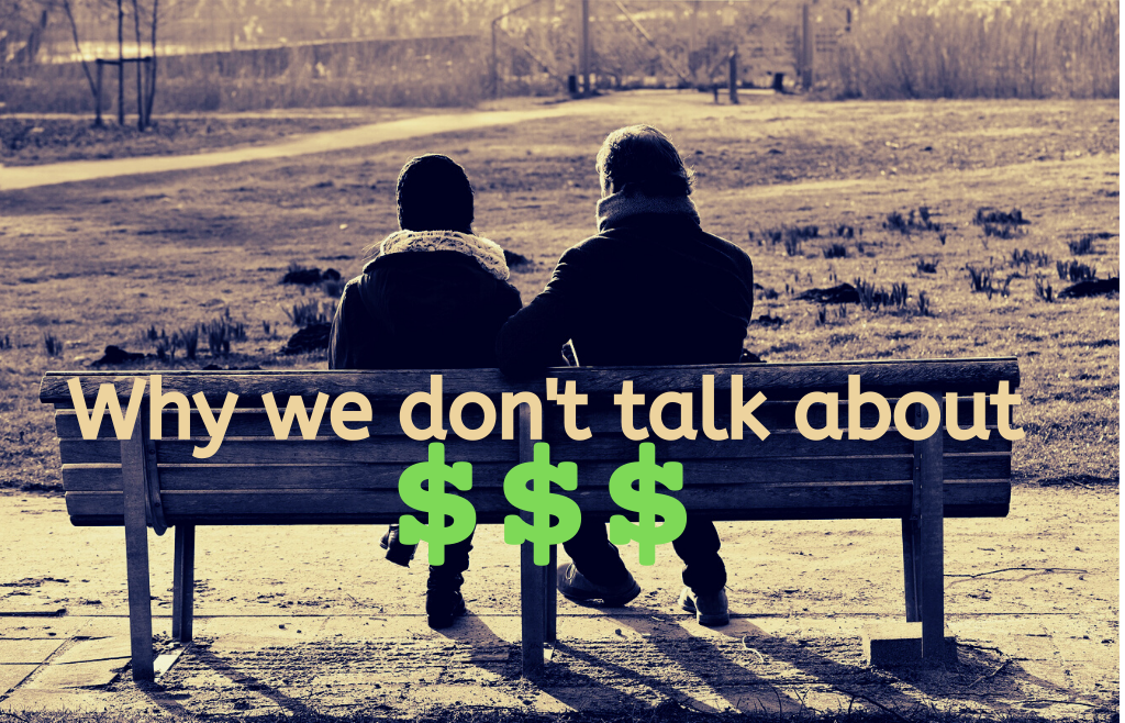 Why We Don't Talk About Money